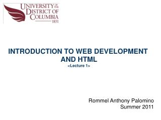 INTRODUCTION TO WEB DEVELOPMENT  AND HTML <Lecture 1>