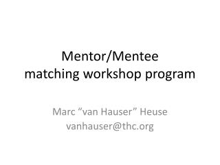 Mentor/Mentee matching workshop program