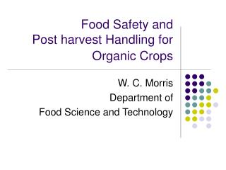 Food Safety and  Post harvest Handling for Organic Crops