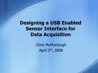Designing a USB Enabled Sensor Interface for  Data Acquisition