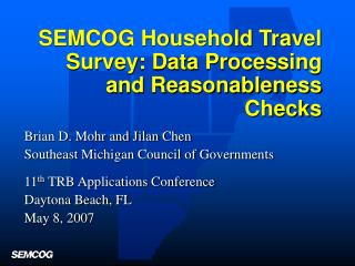 SEMCOG Household Travel Survey: Data Processing and Reasonableness Checks