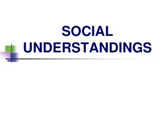 SOCIAL UNDERSTANDINGS