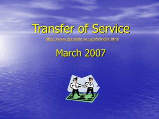 Transfer of Service March 2007