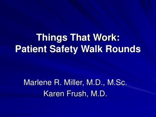 Things That Work: Patient Safety Walk Rounds