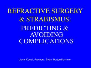 REFRACTIVE SURGERY & STRABISMUS: