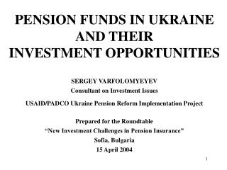 PENSION FUNDS IN UKRAINE AND THEIR INVESTMENT OPPORTUNITIES