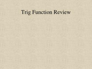 Trig Function Review