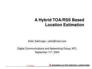 A Hybrid TOA/RSS Based  Location Estimation