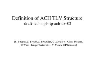 Definition of ACH TLV Structure  draft-ietf-mpls-tp-ach-tlv-02