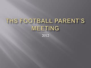 THS Football Parent s Meeting