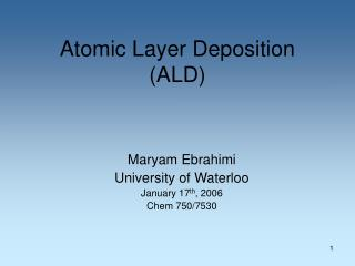 Atomic Layer Deposition (ALD)