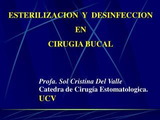 ESTERILIZACION  Y  DESINFECCION EN CIRUGIA BUCAL