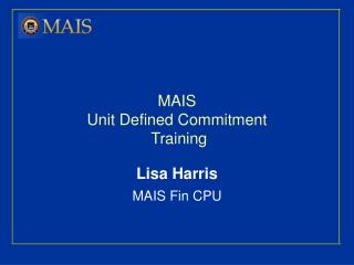 MAIS  Unit Defined Commitment   Training