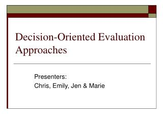 Decision-Oriented Evaluation Approaches