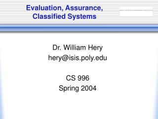 Evaluation, Assurance, Classified Systems