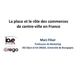 La place et le rôle des commerces de centre-ville en France