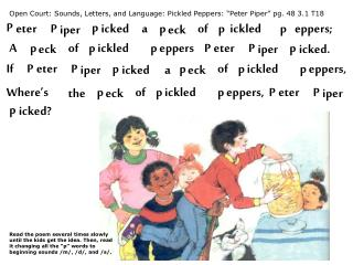 "Open Court: Sounds, Letters, and Language: Pickled Peppers: ""Peter Piper"" pg. 48 3.1 T18"