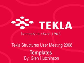 Tekla Structures User Meeting 2008