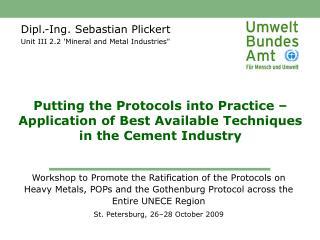 Dipl.-Ing. Sebastian Plickert Unit III 2.2 'Mineral and Metal Industries