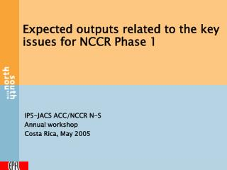 Expected outputs related to the key issues for NCCR Phase 1