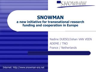 SNOWMAN a new initiative for transnational research funding and cooperation in Europe