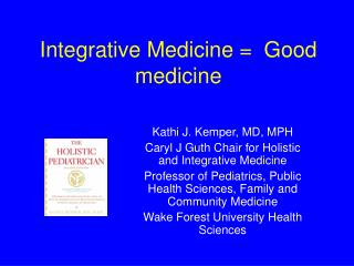 Integrative Medicine =  Good medicine