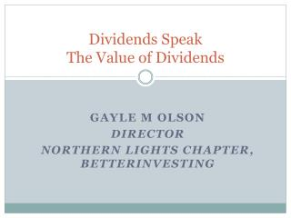 Dividends Speak The Value of Dividends