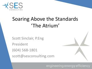 Soaring Above the Standards 'The Atrium'