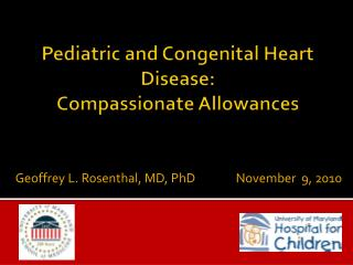 Pediatric and Congenital Heart Disease: Compassionate Allowances