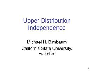 Upper Distribution Independence