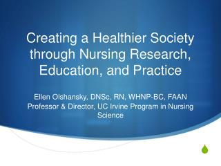 Creating a Healthier Society through Nursing Research, Education, and Practice