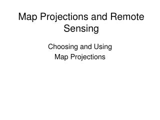 Map Projections and Remote Sensing