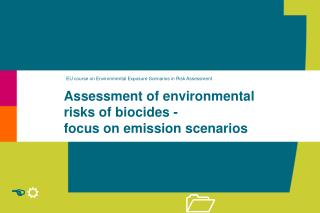 Assessment of environmental risks of biocides -  focus on emission scenarios