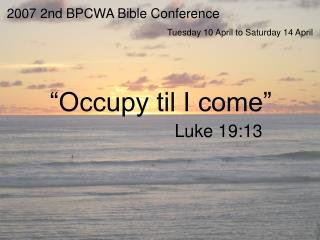 2007 2nd BPCWA Bible Conference