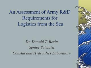 An Assessment of Army R&D Requirements for   Logistics from the Sea