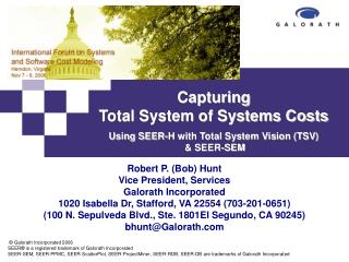 Capturing  Total System of Systems Costs Using SEER-H with Total System Vision (TSV)  & SEER-SEM