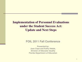 Implementation of Personnel Evaluations  under the Student Success Act:  Update and Next Steps