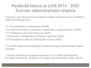 Kestävää kasvua ja työtä 2014 - 2020 Suomen rakennerahasto-ohjelma