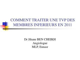 COMMENT TRAITER UNE TVP DES MEMBRES INFERIEURS EN 2011