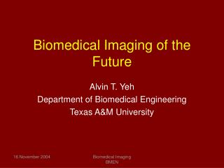 Biomedical Imaging of the Future