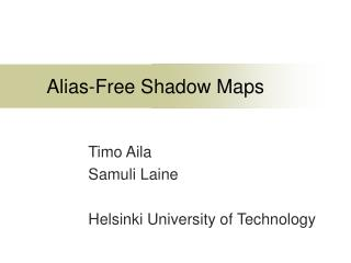 Alias-Free Shadow Maps