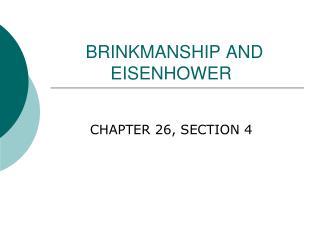 BRINKMANSHIP AND      EISENHOWER