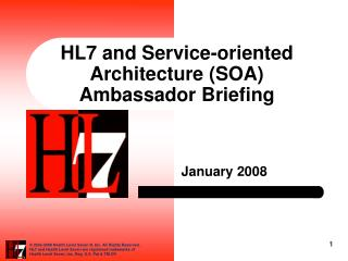 HL7 and Service-oriented Architecture (SOA) Ambassador Briefing