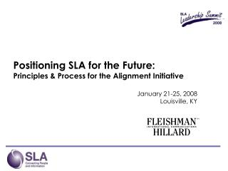 Positioning SLA for the Future: Principles & Process for the Alignment Initiative