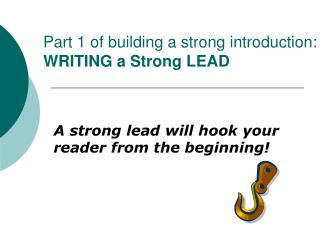 Part 1 of building a strong introduction: WRITING a Strong LEAD