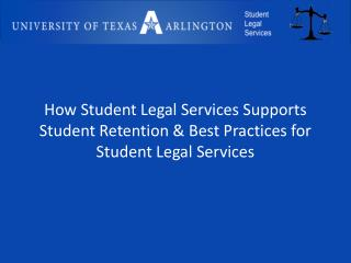 How Student Legal Services Supports Student Retention & Best Practices for Student Legal Services
