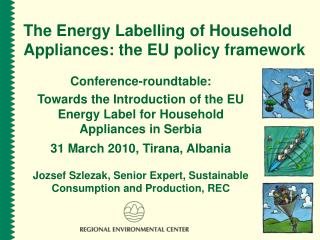 The Energy Labelling of Household Appliances: the EU policy framework