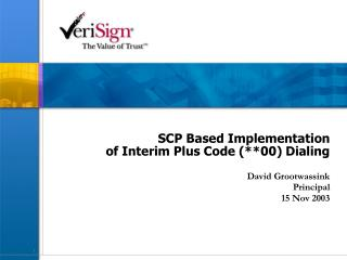 SCP Based Implementation of Interim Plus Code (**00) Dialing