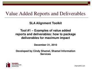 Value Added Reports and Deliverables