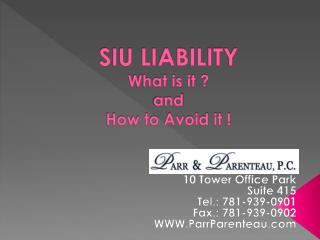 SIU LIABILITY What is it ? and How to Avoid it !